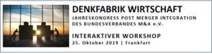 DENKFABRIK WIRTSCHAFT -  JAHRESKONGRESS POST MERGER INTEGRATION DES BUNDESVERBANDES M&A e.V. @ Sheraton Frankfurt Airport Hotel